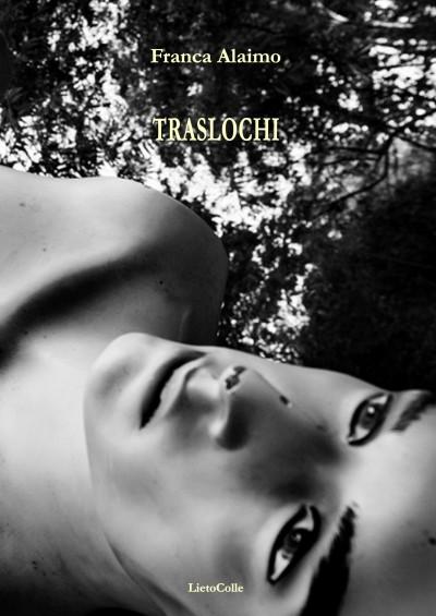Traslochi di Franca Alaimo LietoColle, 2016